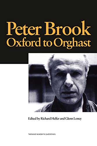 9789057022074: Peter Brook: Oxford to Orghast (Routledge Harwood Contemporary Theatre Studies)