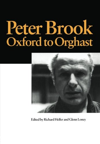 9789057022081: Peter Brook: Oxford to Orghast (Routledge Harwood Contemporary Theatre Studies)