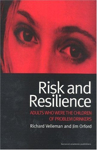 9789057023668: Risk and Resilience: Adults Who Were the Children of Problem Drinkers