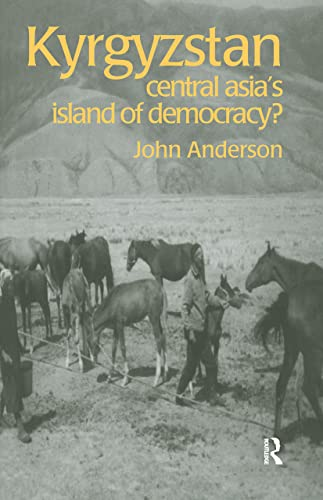 9789057023903: Kyrgyzstan: Central Asia's Island of Democracy? (Postcommunist States and Nations)