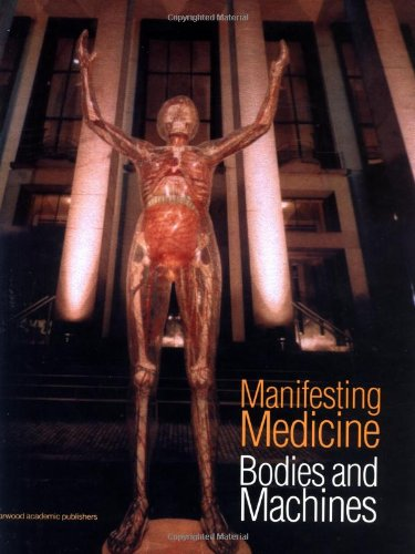 9789057024085: Manifesting Medicine: Bodies and Machines (Artefacts, Studies in the History of Science and Technology , Vol 1)
