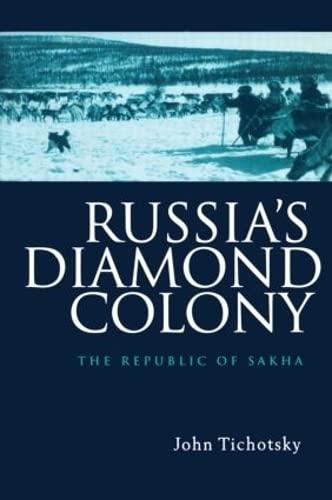 9789057024207: Russia's Diamond Colony: The Republic of Sakha