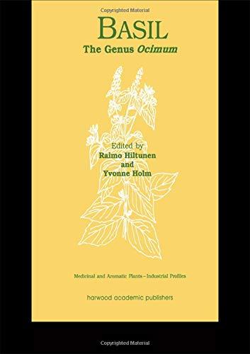 Basil: The Genus Ocimum (Medicinal Plants of the World): Raimo Hiltunen & Yvonne Holm (Eds)