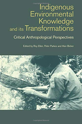 9789057024849: Indigenous Enviromental Knowledge and its Transformations: Critical Anthropological Perspectives (Studies in Environmental Anthropology)