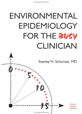 Environmental Epidemiology for the Busy Clinician: Schuman, Stanley H.