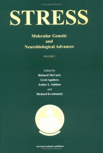 Stress - 2 Vol Set: Molecular Genetic and Neurobiological Advances (Proceedings of the Sixth ...