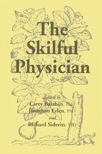 The Skilful Physician - Balaban, Carey (Editor)/ Erlen, Jonathan (Editor)/ Siderits, Richard (Editor)