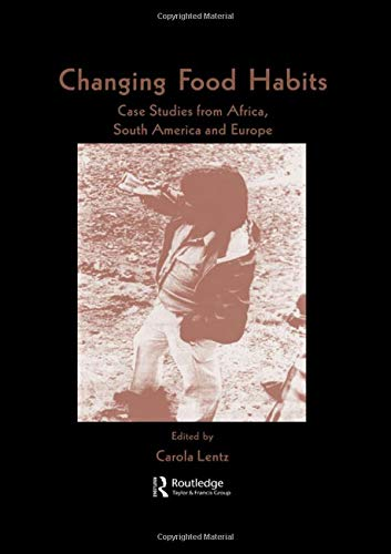 9789057025648: Changing Food Habits: Case Studies from Africa, South America and Europe (Food in History and Culture, Vol 2)