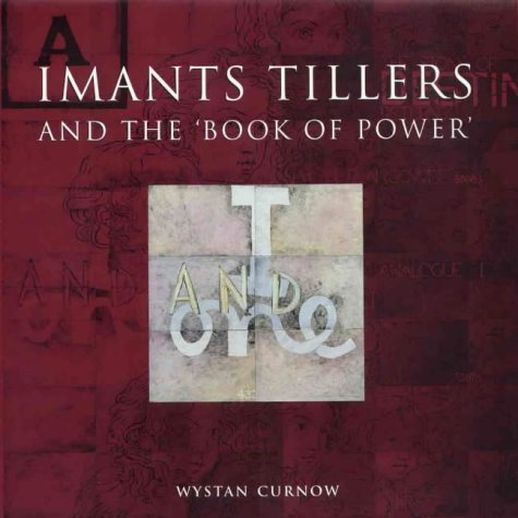 Imants Tillers & The 'Book Of Power'.: Curnow, Wystan (text): Imants Tillers (artworks)