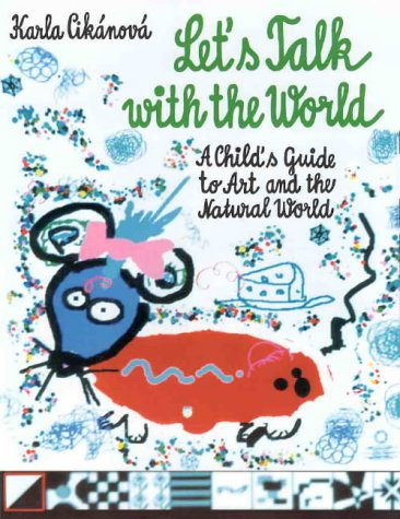 9789057033117: Let's Talk With The World - A Child's Guide to Art and the Natural World
