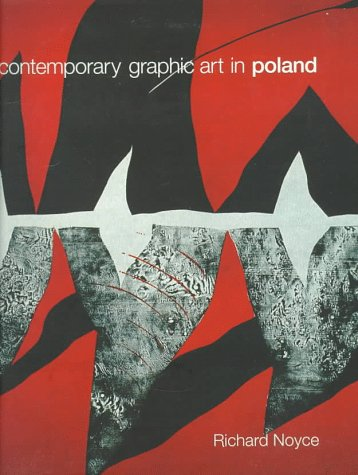 CONTEMPORARY GRAPHIC ART IN POLAND: Noyce, Richard