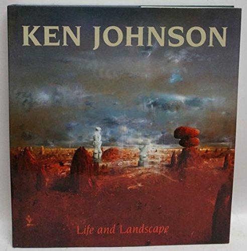 Ken Johnson: Life and Landscape: Johnson, Ken & Fry, Gavin