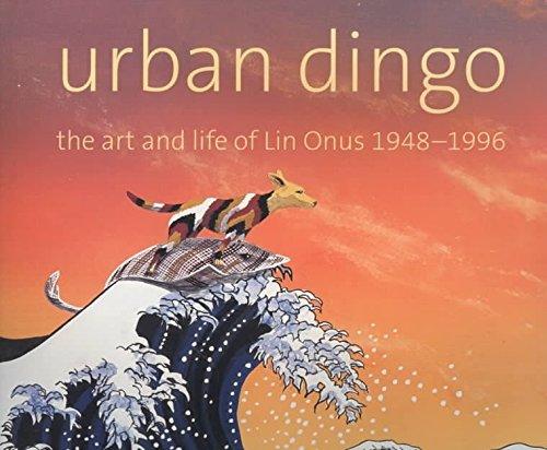 9789057037627: Urban Dingo: The Art and Life of Lin Onus 1948-1996