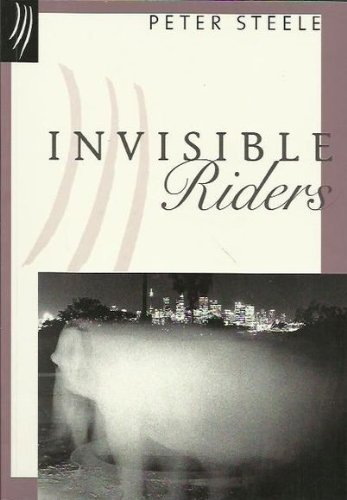Invisible Riders: Steele, Peter