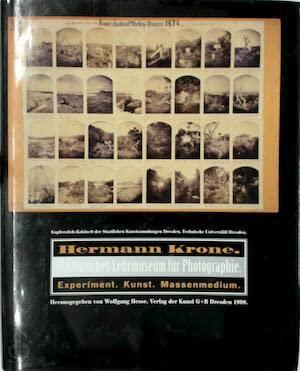 Historisches Lehrmuseum für Photographie. Experiment, Kunst, Massenmedium: Krone, Hermann, Hesse,