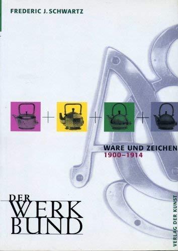 9789057051166: Der Werkbund, Ware und Zeichen 1900-1914