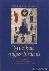 9789057120589: Muzikale stijlgeschiedenis: De evolutie van stijlkenmerken in de westerse klassieke muziek (Dutch Edition)