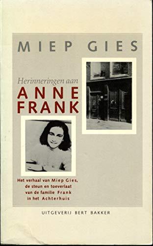 9789057134548: Herinneringen aan Anne Frank: het verhaal van Miep Gies, de steun en toeverlaat van de familie Frank in het Achterhuis