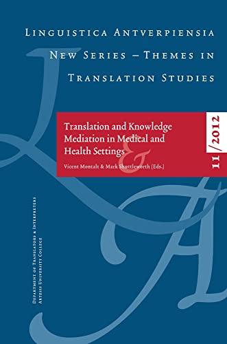 9789057182396: Translation and Knowledge Mediation in Medical and Health Settings (Linguistica Antverpiensia NS - Themes in)