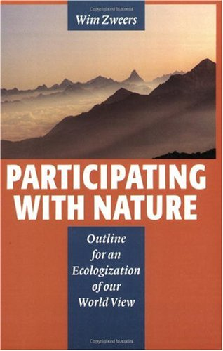 9789057270109: Participating with Nature: Outline for an Ecologization of Our World View
