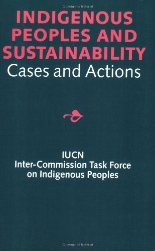Indigenous Peoples and Sustainability : Cases and Actions