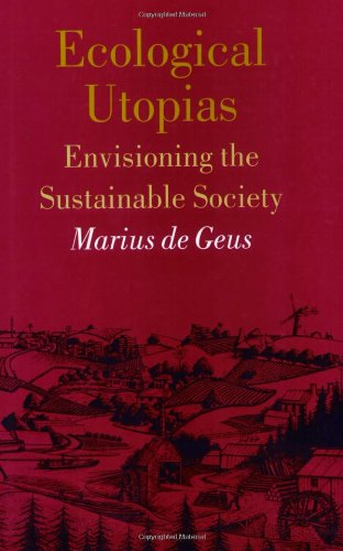 9789057270192: Ecological Utopias: Envisioning the Sustainable Society