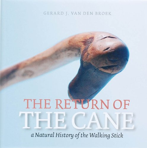 9789057270505: The Return of the Cane: A Natural History of the Walking Stick