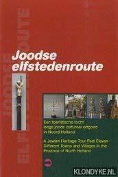 9789057301759: Joodse elfstedenroute: een toeristische tocht langs joods cultureel erfgoed in Noord-Holland