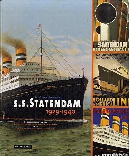 9789057302497: S.S. Statendam 1929-1940: de geschiedenis van het Dubbelschroef Turbine Stoomschip Statendam en de NV Maildienst der Holland-Amerika Lijn