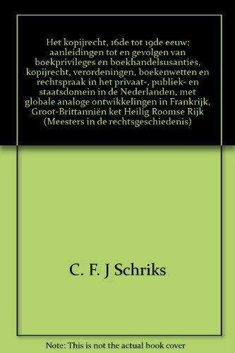 Het kopijrecht : 16de tot 19de eeuw : aanleidingen tot en gevolgen van boekprivileges en ...