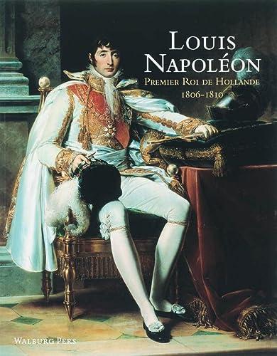 9789057304835: Louis-Napoleon, premier roi de Hollande (1806-1810)