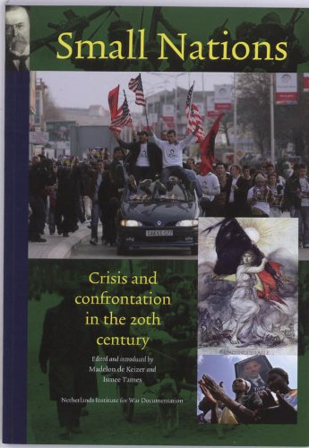 Small Nations: Crisis and Confrontation in the: De Keizer, Madelon;