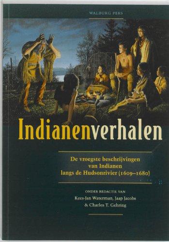 9789057306266: Indianenverhalen / druk 1: de vroegste beschrijvingen van Indianen langs de Hudsonrivier (1609-1680)