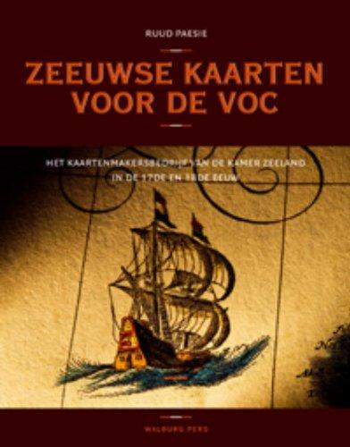 9789057306785: Zeeuwse kaarten voor de VOC: het kaartenmakersbedrijf van de Kamer Zeeland in de 17de en 18de eeuw
