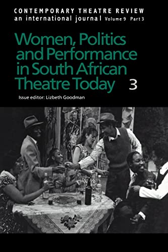 Women, Politics and Performance in South African Theatre Today; Volume 3 (Contemporary Theatre ...