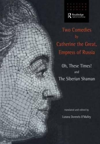 Two Comedies by Catherine the Great, Empress: Great Catherine II,