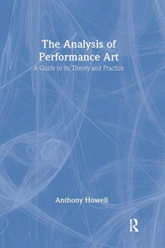 9789057550850: The Analysis of Performance Art: A Guide to its Theory and Practice (Contemporary Theatre Studies)