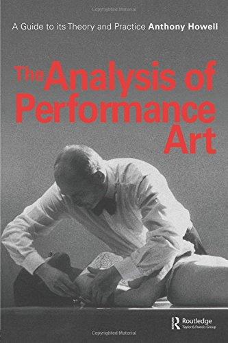9789057550867: The Analysis of Performance Art: A Guide to its Theory and Practice (Contemporary Theatre Studies)