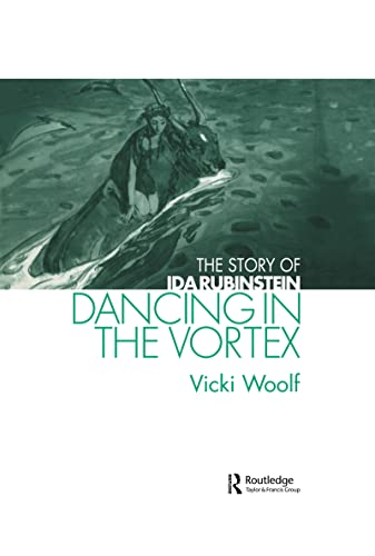 9789057550874: Dancing in the Vortex: The Story of Ida Rubinstein (Choreography and Dance Studies Series)