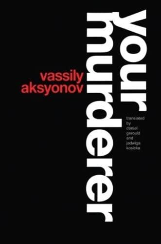 Your Murderer (Russian Theatre Archive) - Vassily Aksyonov, Daniel Gerould (Editor), Jadwiga Kosicka (Editor)