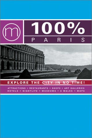 9789057670985: 100% PARIS (ENGELSTALIG): Explore the City in No Time! (100% Guides)