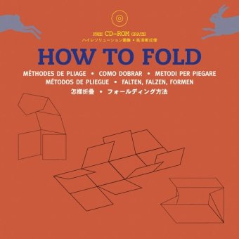 HOW TO FOLD & FOLDING PATTERNS FOR DISPLAY AND PUBLICITY. With CD ROM: WITHERS, LAWRENCE K