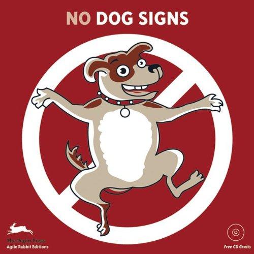 No Dogs Signs (Agile Rabbit Editions) (Multilingual Edition): Pepin Press