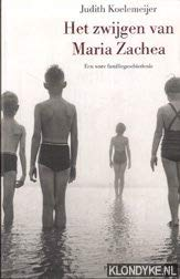 9789058070913: Het zwijgen van Maria Zachea: een ware familiegeschiedenis
