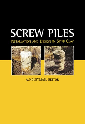 9789058091925: Screw Piles Installation & Design in Sti