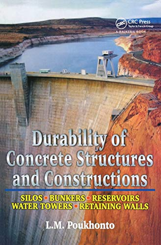 9789058092298: Durability of Concrete Structures and Constructions: Silos, Bunkers, Reservoirs, Water Towers, Retaining Walls