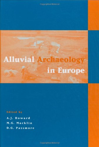 Alluvial Archaeology in Europe Proceedings of the Alluvial Archaeology of North-West Europe and M...