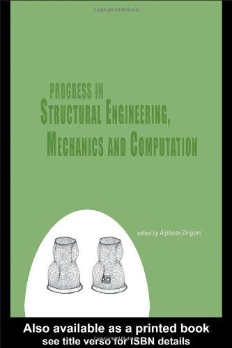Progress in Structural Engineering, Mechanics and Computation (Hardcover): Alphonse Zingoni