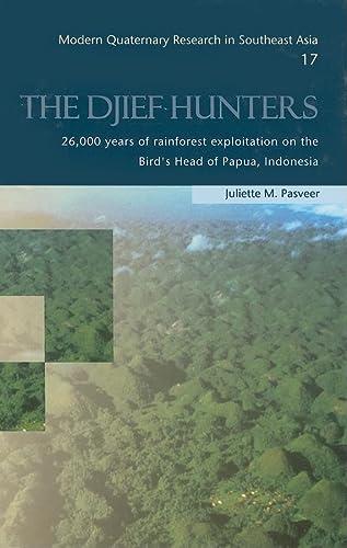 The Djief Hunters, 26,000 Years of Rainforest: Juliette M. Pasveer