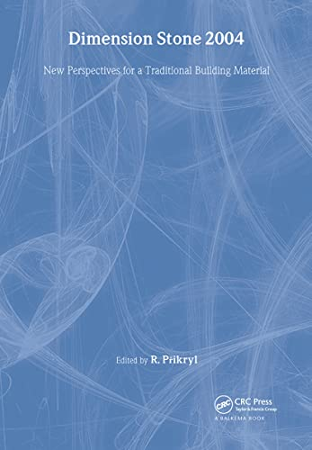 Dimension Stone 2004 - New Perspectives for a Traditional Building Material: Proceedings of the International Conference in Dimension Stone 2004, 14-17 June, Prague, Czech Republic (Hardback)